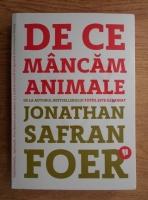 Anticariat: Jonathan Safran Foer - De ce mancam animale