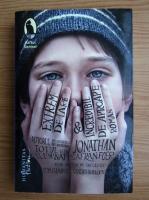 Anticariat: Jonathan Safran Foer - Extrem de tare si incredibil de aproape