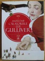Jonathan Swift - Calatoriile lui Gulliver (editura Litera)