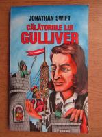 Anticariat: Jonathan Swift - Calatoriile lui Gulliver
