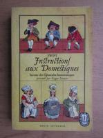 Anticariat: Jonathan Swift - Instructions aux domestique. Opuscules humoristiques