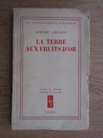 Anticariat: Jorge Amado - La Terre aux fruits d'or (1944)