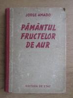 Anticariat: Jorge Amado - Pamantul fructelor de aur