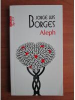 Jorge Luis Borges - Aleph (Top 10+)