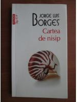 Jorge Luis Borges - Cartea de nisip (Top 10+)
