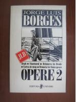 Anticariat: Jorge Luis Borges - Opere (volumul 2)