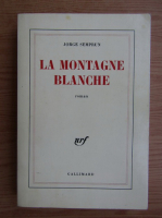 Jorge Semprun - La Montagne Blanche