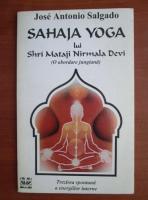 Anticariat: Jose Antonio Salgado - Sahaja Yoga lui Shri Mataji Nirmala Devi