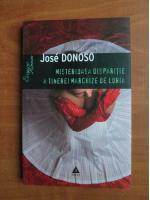 Anticariat: Jose Donoso - Misterioasa disparitie a tinerei marchize de Loria