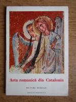 Jose Gudiol Ricart - Arta romanica din Catalonia. Picturi murale