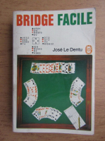 Anticariat: Jose le Dentu - Bridge facile