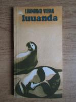 Anticariat: Jose Luandino Vieira - Luuanda