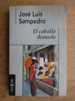 Jose Luis Sampedro - El caballo desnudo