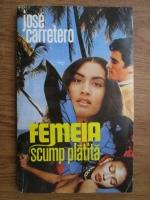 Jose M. Carretero - Femeia scump platita
