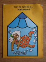 Anticariat: Jose Marti - The black doll