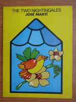 Anticariat: Jose Marti - The two nightingales