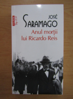 Jose Saramago - Anul mortii lui Ricardo Reis (Top 10+)