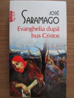 Jose Saramago - Evanghelia dupa Isus Cristos (Top 10+)