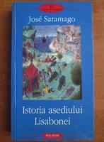 Jose Saramago - Istoria asediului Lisabonei