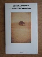 Jose Saramago - Le piccole memorie