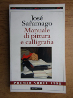 Jose Saramago - Manuale di pittura e calligrafia
