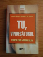 Jose Silva, Robert B. Stone - Tu, vindecatorul. Terapie prin metoda Silva