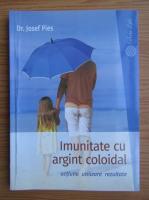 Josef Pies - Imunitatea cu argint coloidal