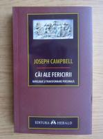 Anticariat: Joseph Campbell - Cai ale fericirii