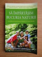 Anticariat: Joseph Cornell - Sa impartasim bucuria naturii