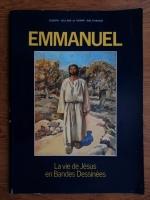 Joseph Gillain, Henri Balthasar - Emmanuel. La vie  Jesus en Bandes Dessinees
