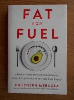 Joseph Mercola - Fat for fuel