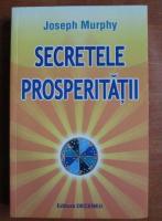 Anticariat: Joseph Murphy - Secretele prosperitatii