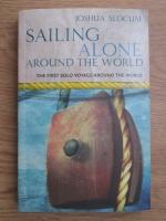 Joshua Slocum - Sailing alone around the world (The first solo voyage around the world)