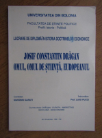 Anticariat: Josif Constantin Dragan. Omul, omul de stiinta, europeanul