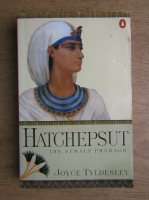 Joyce Tyldesley - Hatchepsut. The female pharaoh
