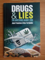 Anticariat: Juan Francisco Arias Fernandez - Drugs and lies. Two agressions against Cuba