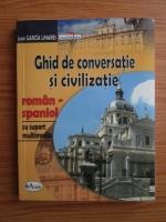 Juan Garcia Linares - Ghid de conversatie si civilizatie roman-spaniol