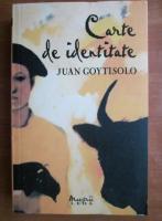 Anticariat: Juan Goytisolo - Carte de identitate