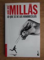 Juan Jose Millas - Lo que se de los hombrecillos