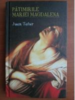 Juan Tafur - Patimirile Mariei Magdalena