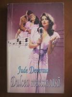 Jude Deveraux - Dulcea mincinoasa