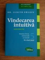 Anticariat: Judith Orloff - Vindecarea intuitiva. Ghid practic