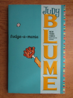 Anticariat: Judy Blume - Fudge-a-mania