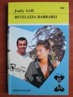 Anticariat: Judy Gill - Revelatia Barbarei