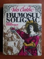 Anticariat: Jules Claretie - Frumosul solignac