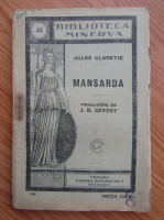 Anticariat: Jules Claretie - Mansarda (1930)