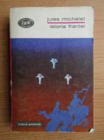 Anticariat: Jules Michelet - Istoria Frantei (volumul 1)