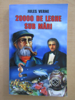 Jules Verne - 20 000 de leghe sub mari