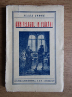 Jules Verne - Arhipelagul in flacari (1925)