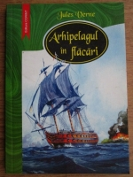 Anticariat: Jules Verne - Arhipelagul in flacari